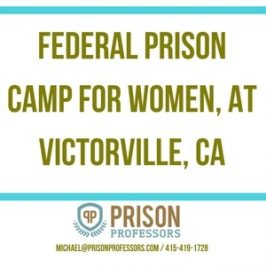 First Day in the Federal Prison Camp For Women at Victorville