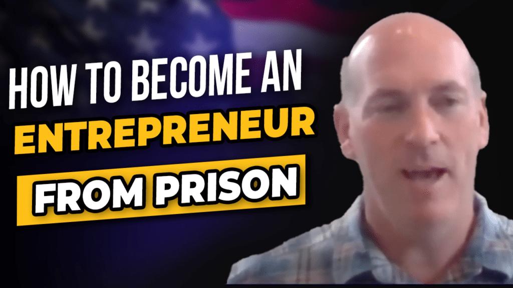Entrepreneur After Prison